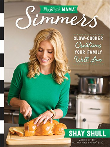 Mix-and-Match Mama (R) Simmers By Shay Shull