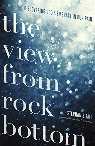 The View from Rock Bottom By Stephanie Tait