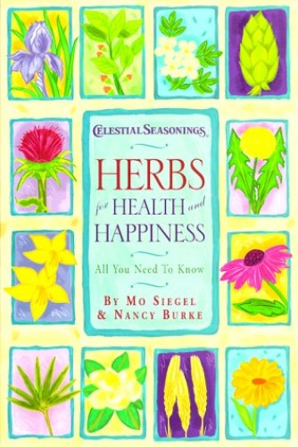 Herbs for Health and Happiness By Mo Siegel