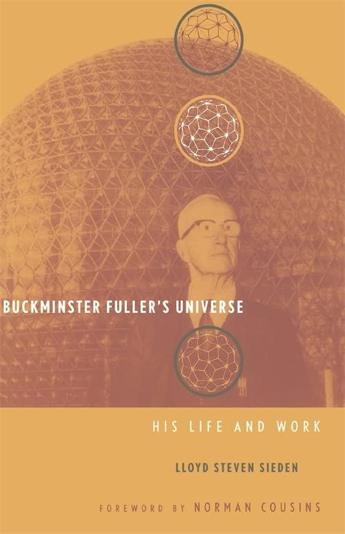 Buckminster Fuller's Universe von Lloyd Sieden