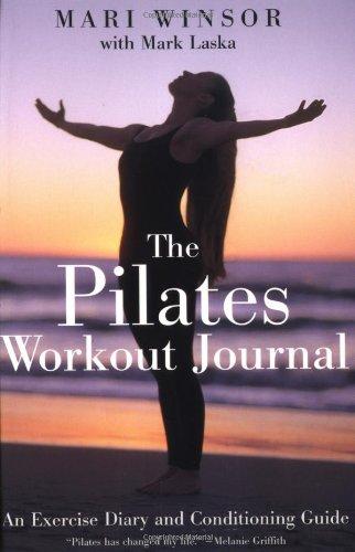The Pilates Workout Journal By Mari Winsor