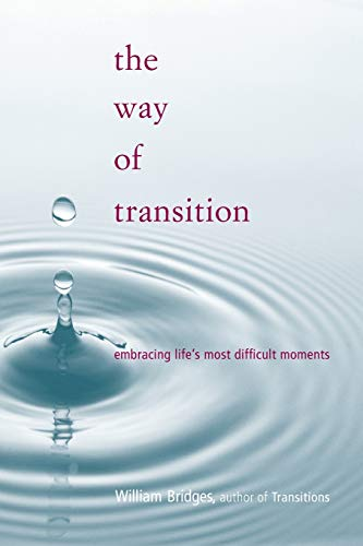 The Way Of Transition By William Bridges