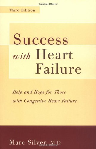 Success with Heart Failure By Marc A. Silver