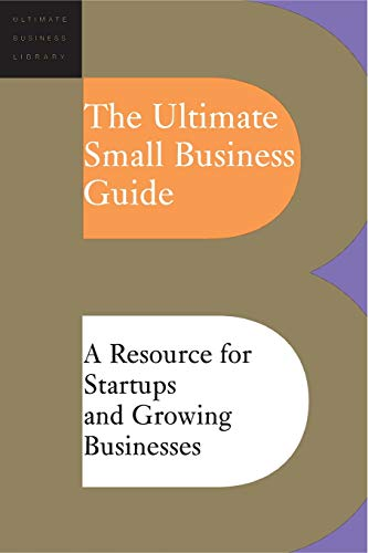 The Ultimate Small Business Guide By Editors Of Perseus Publishing