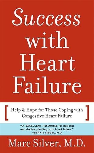 Success with Heart Failure (mass mkt ed) By Marc A. Silver