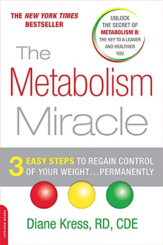 The Metabolism Miracle: 3 Easy Steps to Regain Control of Your Weight...Permanently by Diane Kress