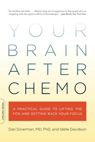 Your Brain After Chemo: A Practical Guide to Lifting the Fog and Getting Back Your Focus by Dan Silverman