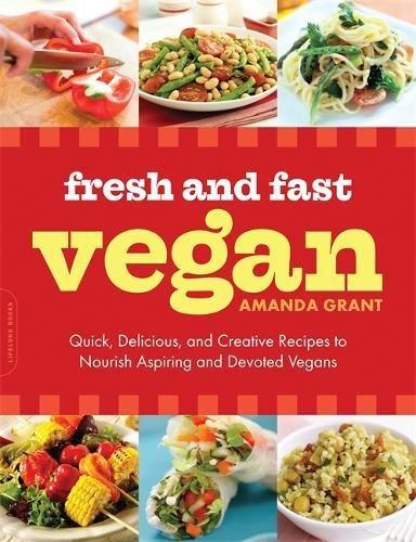 Fresh and Fast Vegan By Amanda Grant