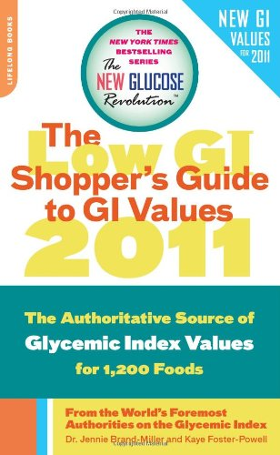 Low GI Shopper's Guide to GI Values 2011 By Dr. Jennie Brand-Miller, M.D.