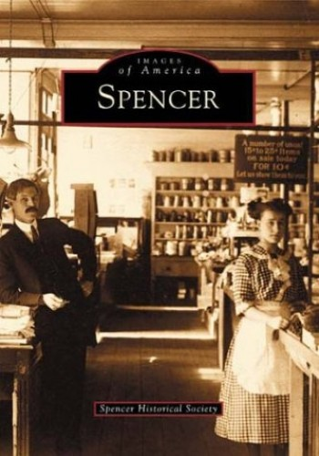 Spencer (Images of America) By Spencer Historical Society