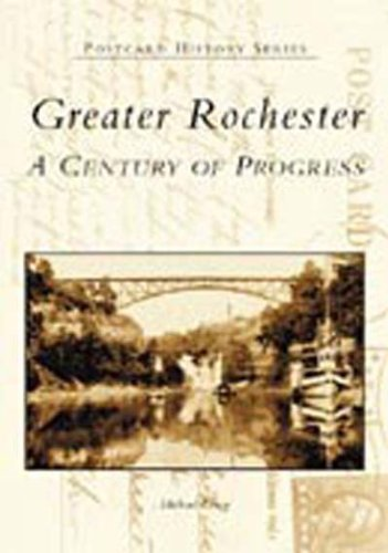 Greater Rochester: A Century of Progress (Postcard History) By Michael Leavy