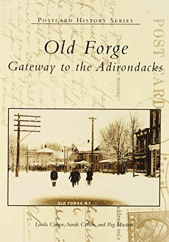 Old Forge: Gateway to the Adirondacks (Postcard History) By Linda Cohen
