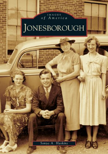 Jonesborough (Images of America (Arcadia Publishing)) By Sonya A Haskins