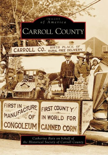Carroll County (Images of America (Arcadia Publishing)) By Historical Society of Carroll County