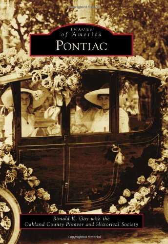 Pontiac (Images of America (Arcadia Publishing)) By Oakland County Pioneer and Historical Society