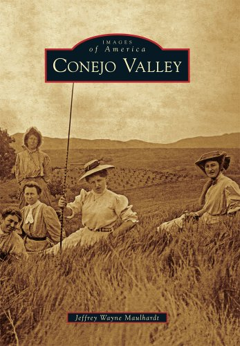 Conejo Valley (Images of America (Arcadia Publishing)) By Jeffrey Wayne Maulhardt
