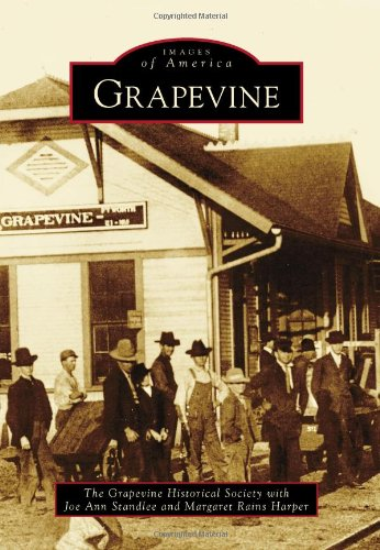 Grapevine (Images of America (Arcadia Publishing)) By Grapevine Historical Society