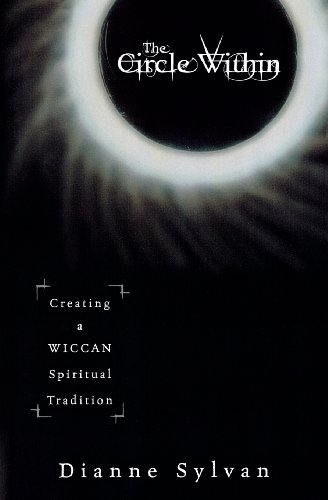The Circle within: Creating a Wiccan Spiritual Tradition By Jason Theodosakis