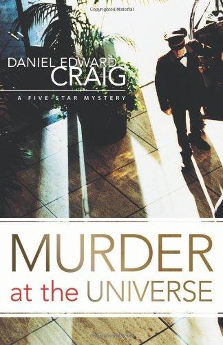 Murder at the Universe By Daniel Edward Craig