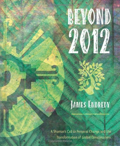 Beyond 2012 By James Endredy