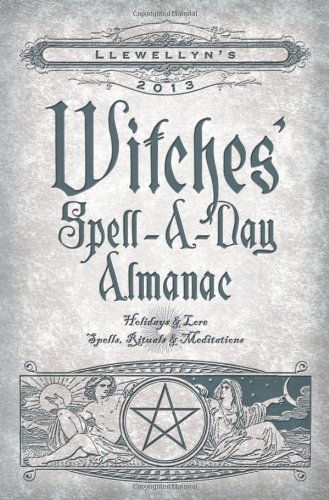 Llewellyn's 2013 Witches' Spell-a-Day Almanac By Llewellyn