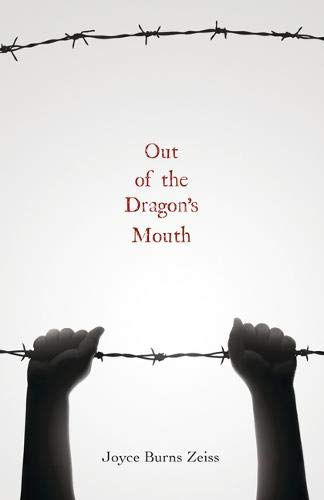 Out of the Dragon's Mouth By Joyce Burns Zeiss