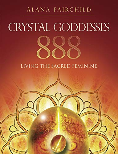 Crystal Goddesses 888 By Alana Fairchild