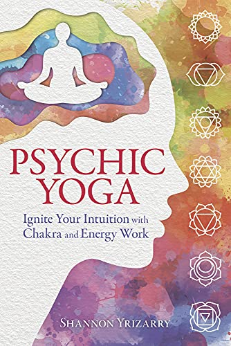 Psychic Yoga By Shannon Yrizarry