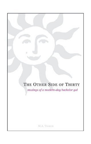The Other Side of Thirty By M a Thakor