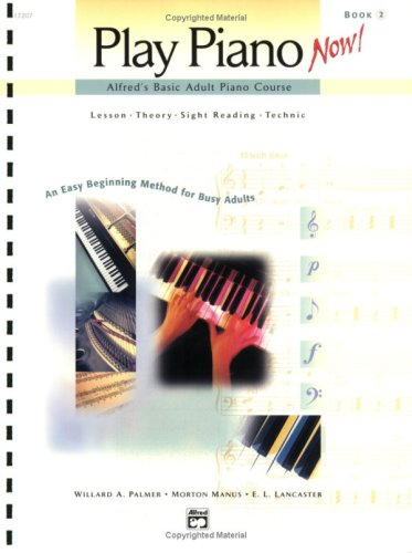 Alfred'S Basic Adult Play Piano Now! Book 2 By E L Lancaster
