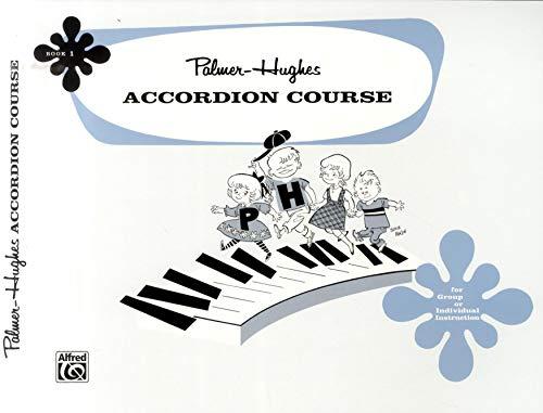 Palmer-Hughes Accordion Course, Bk 1 By Willard A Palmer