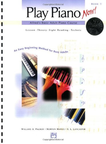 Alfred'S Basic Adult Play Piano Now! Book 1 By E L Lancaster
