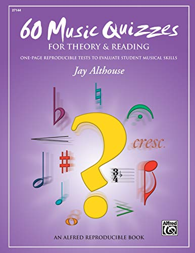 60 Music Quizzes for Theory and Reading By Jay Althouse