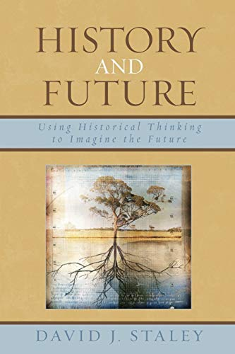 History and Future By David J. Staley