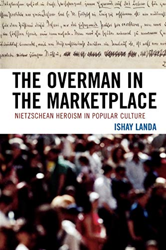 The Overman in the Marketplace By Ishay Landa