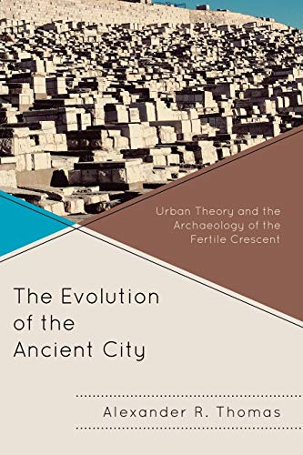 The Evolution of the Ancient City By Alexander R. Thomas