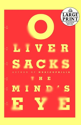 The Mind's Eye By Oliver Sacks, M D (University of Manchester)