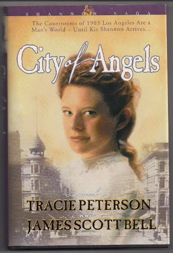 City of Angels (Shannon Saga) By Tracie PetersonJames Scott Bell