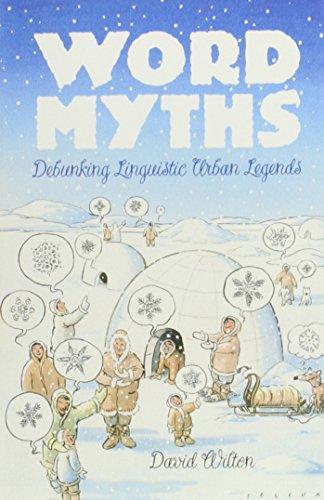 Word Myths: Debunking Linguistic Urban Legends By Word Myths: Debunking Linguistic Urban Legends Edition: First