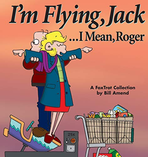 I'm Flying, Jack / Mean Roger By Bill Amend