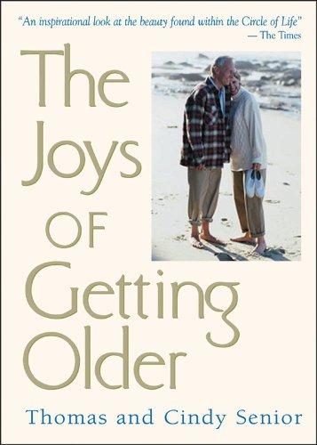 Joys of Getting Older By Thomas Senior