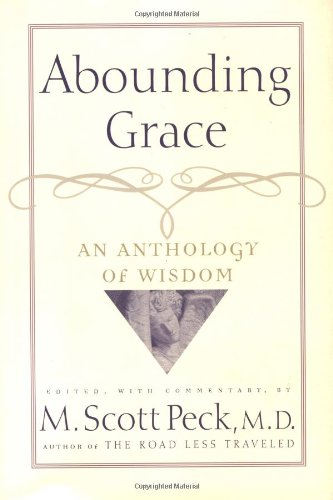 Abounding Grace By M Scott Peck, M.D.