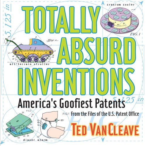 Totally Absurd Inventions By Ted VanCleave