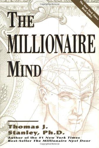 The Millionaire Mind By Dr Thomas J Stanley, PH D
