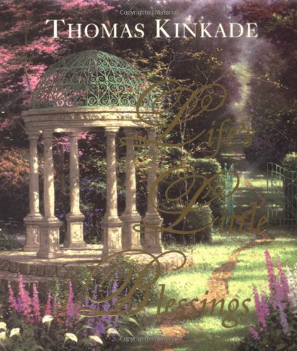 Life's Little Blessings By Thomas Kinkade