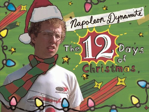 Napoleon Dynamite's The Twelve Days of Christmas By Napoleon Dynamite