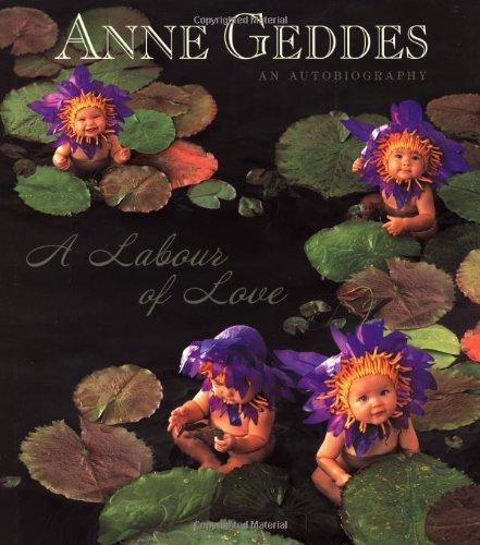 A Labour of Love By Anne Geddes