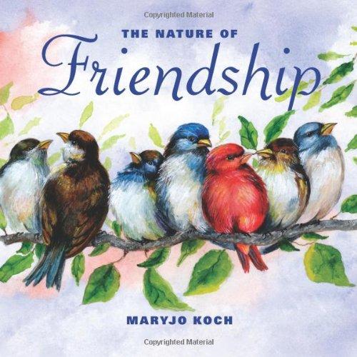 Nature of Friendship By Maryjo Koch