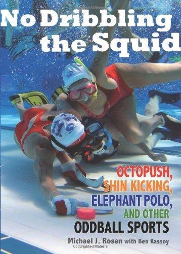 No Dribbling the Squid By Michael J. Rosen