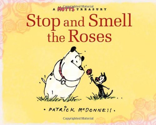 Stop and Smell the Roses By Patrick McDonnell
